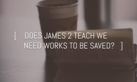 Does James 2 teach salvation by works?